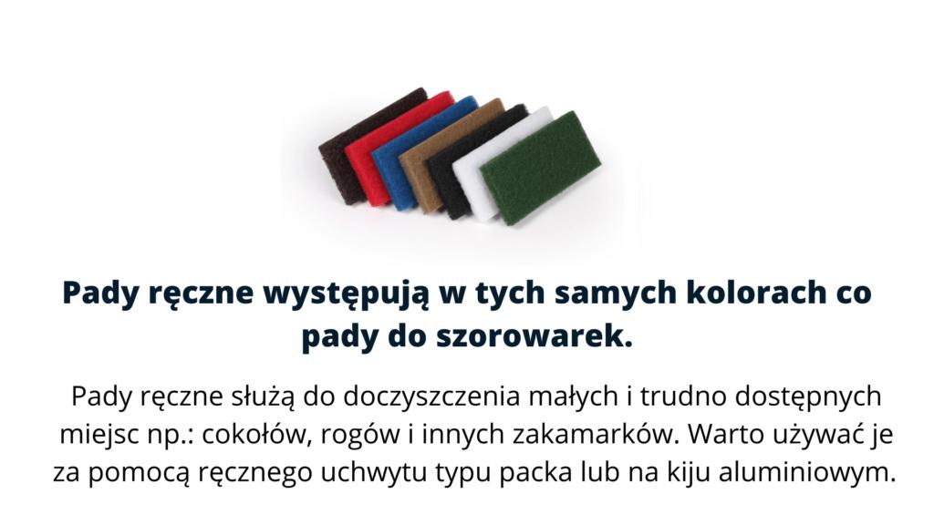 Pady ręczne występują w tych samych kolorach co pady do szorowarek.